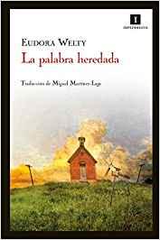 memorias de Eudora Welty, La palabra heredada